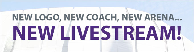 New Logo, New Coach, New Arena... New LiveStream!